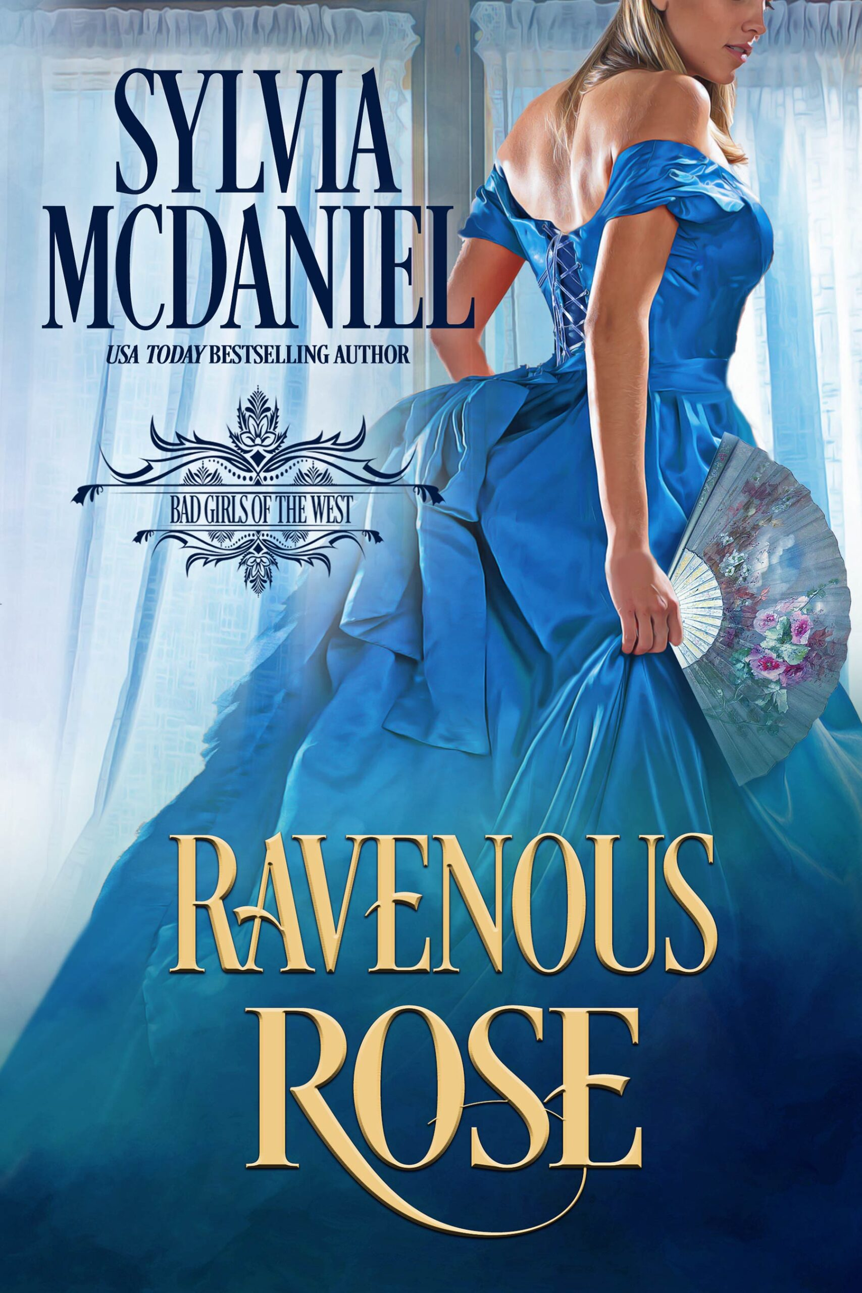 Cover of Ravenous Rose by Sylvia McDaniel. Blonde girl with a naked back and a blue silk dress and a fan.