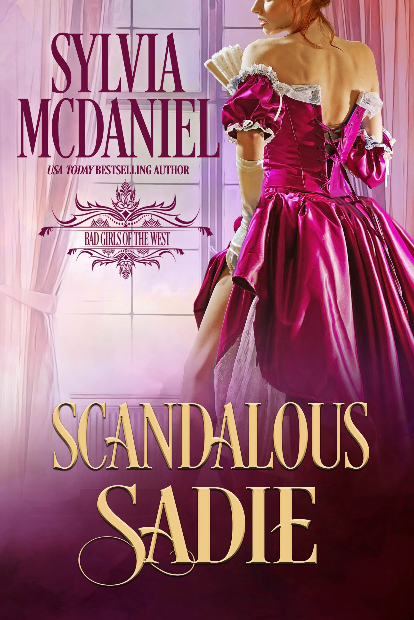 Book cover of Scandalous Sadie by Sylvia McDaniel. Blonde woman in a pink dress with her leg showing.