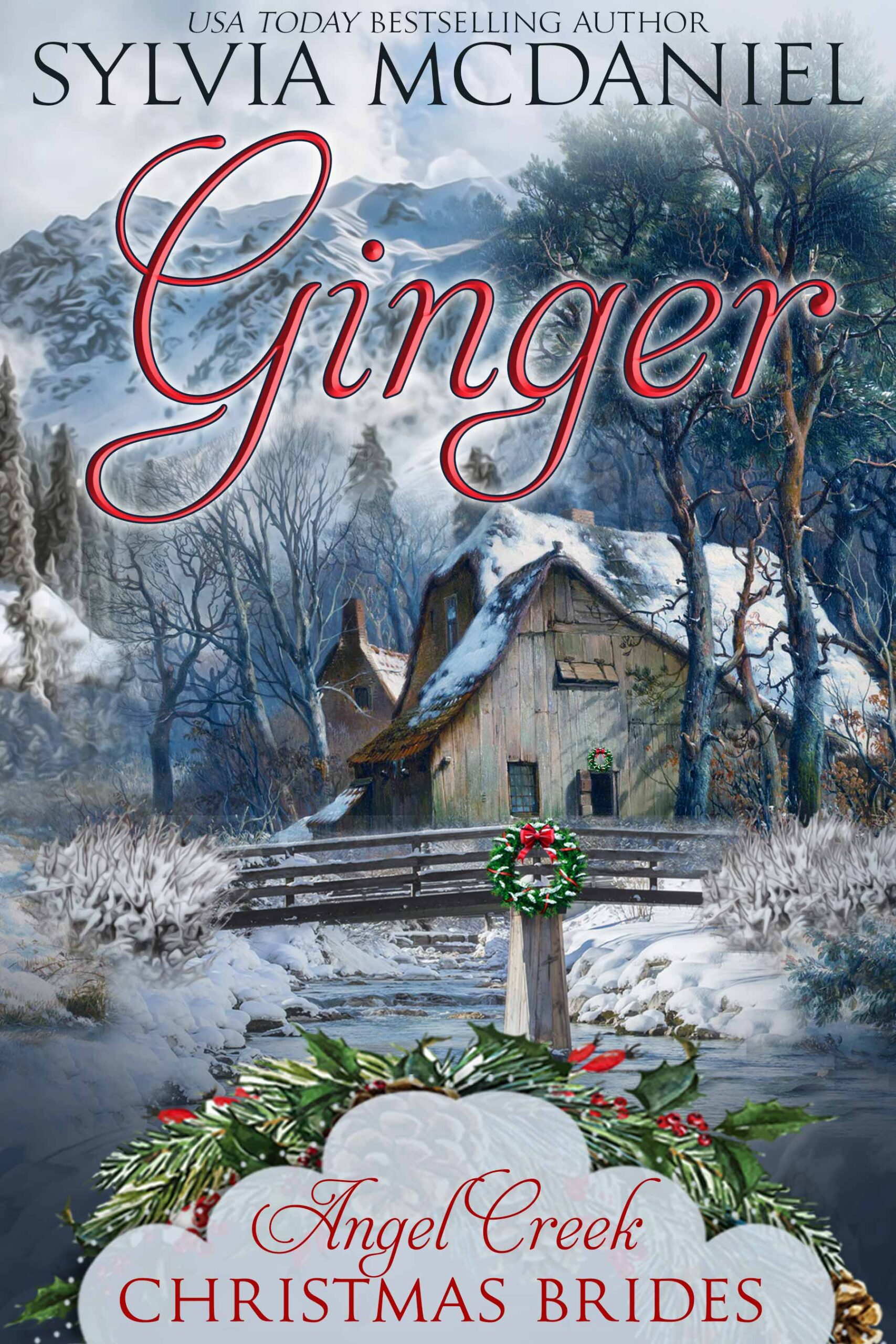 Cover of Ginger by Sylvia McDaniel. Winter scene with a house and then a bridge over a babbling stream.