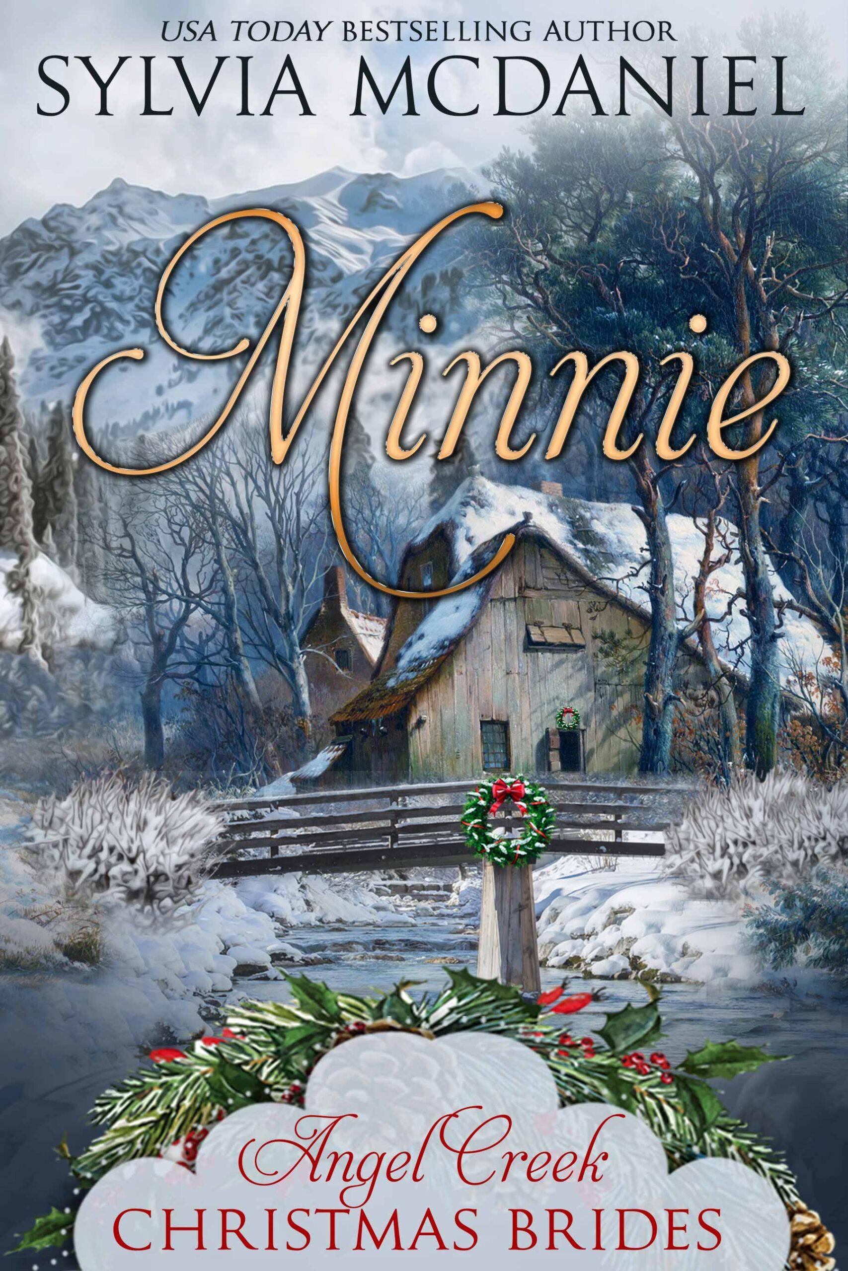 Cover of Minnie by Sylvia McDaniel. Winter scene with a house, a bridge with a wreath on it over a babbling brook.