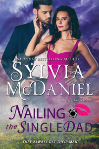 Cover of Nailing the Single Dad by Sylvia McDaniel. A woman in a bright pink dress with a handsome man gazing at her.