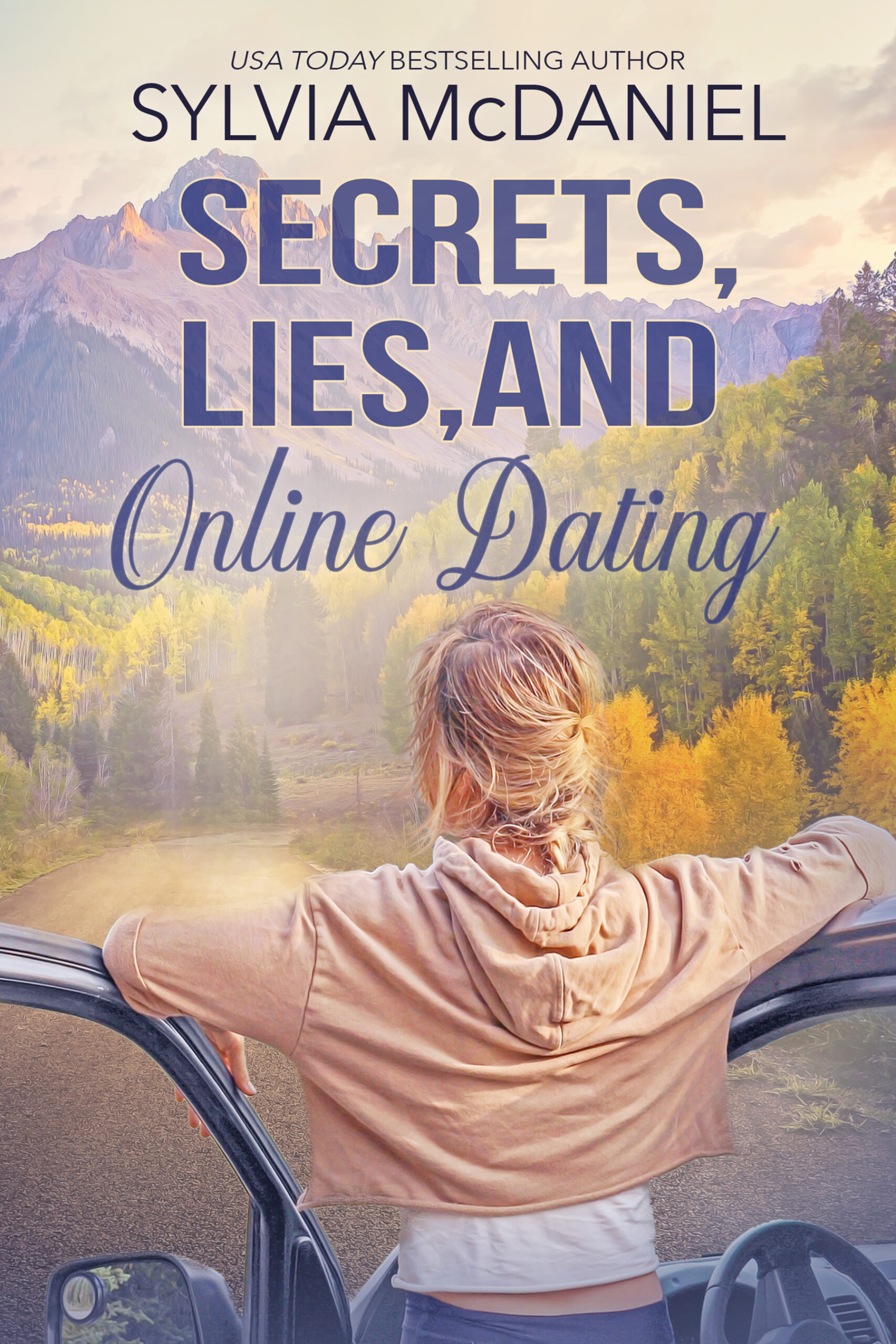 Cover of Secrets, Lies and Online Dating by Sylvia McDaniel. Blonde woman looking up the road at the mountains.